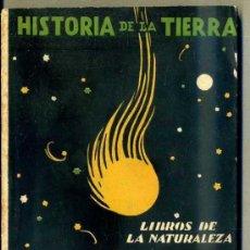 Libros antiguos: DANTÍN CERECEDA : HISTORIA DE LA TIERRA - LIBROS DE LA NATURALEZA ESPASA CALPE, 1933. Lote 78029594