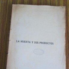 Libros antiguos: LA HUERTA Y SUS PRODUCTOS .. POR RODOLFO GODÍNEZ Y DIEZ .. CIRCA 1900 - 1920. Lote 36911607