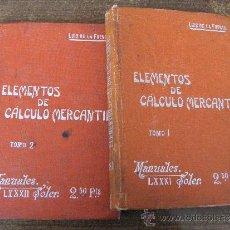 Libros antiguos: ELEMENTOS DE CALCULO MERCANTIL ( 2 TOMOS)- LUIS DE LA FUENTE - MANUALES SOLER 1906. Lote 36958735