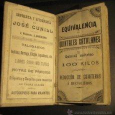 Libros antiguos: EQUIVALENCIAS PARA CEREALES. EQUIVALENCIA DE QUINTALES CATALANES ... IMPRENTA JOSÉ CUNILL. BARCELONA. Lote 37013924