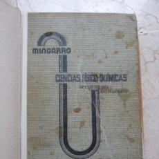 Libros antiguos: LIBRO CIENCIAS FISICO QUIMICAS - A. MINGARRO - 1935 - CON HOJAS DE APUNTES - ENCUADERNADO -VER FOTOS. Lote 37193394