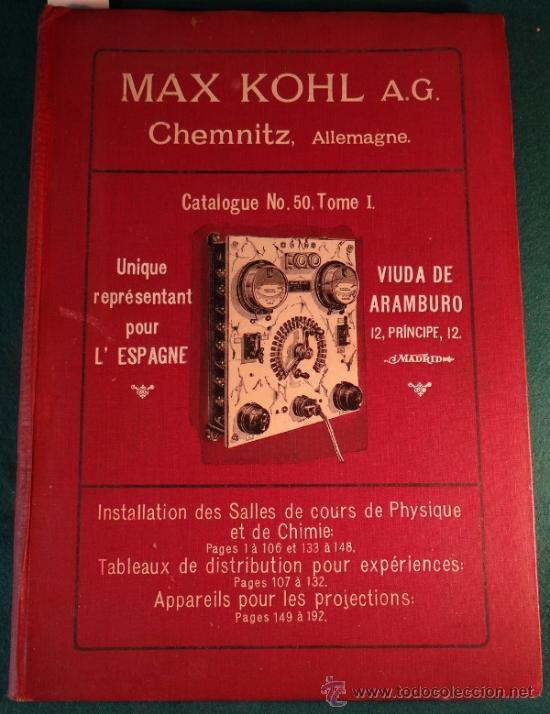 CATALOGO DE INSTALACIONES DE FISICA Y QUIMICA. MAX KOHL Nº 50, TOMO 1 (1911) CHEMNITZ ALEMANIA (Libros Antiguos, Raros y Curiosos - Ciencias, Manuales y Oficios - Física, Química y Matemáticas)