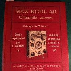 Libros antiguos: CATALOGO DE INSTALACIONES DE FISICA Y QUIMICA. MAX KOHL Nº 50, TOMO 1 (1911) CHEMNITZ ALEMANIA. Lote 37273703