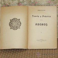 Libros antiguos: 3218- TEORIA Y PRACTICA DE LOS ABONOS. JOAQUIN AGUILERA. LIB. FRANCISCO PUIG. 1906.. Lote 37363040