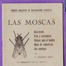 Libros antiguos: MINI LIBRO - LAS MOSCAS - F. FERRER VERT - BIBLIOTECA DE VULGARIZACION CIENTIFICA - AÑO 1920 - JEM. Lote 37373962