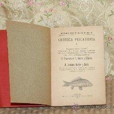 Libros antiguos: 3234- PISCICULTURA. CRONICA PISCATORIA. A. DARDER Y LLIMONA. IMP. DOMINGO CASANOVAS 1913. . Lote 37374583