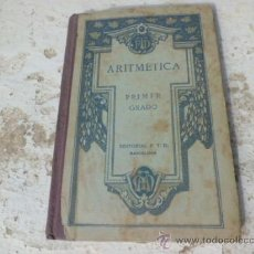 Libros antiguos: LIBRO ARITMETICA PRIMER GRADO ED. F.T.D. 1921 L-3595. Lote 37418322