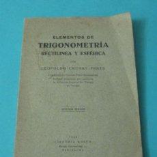 Libros antiguos: ELEMENTOS DE TRIGONOMETRÍA RECTILÍNEA Y ESFÉRICA. LEOPOLDO CRUSAT PRATS. Lote 37558857