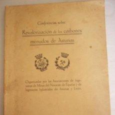 Libros antiguos: CONFERENCIAS SOBRE REVALORIZACION DE LOS CARBONES DE ASTURIAS. 1934. TIP. LA FE. GIJÓN. 221 PP.. Lote 37563903