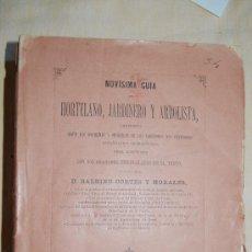 Libros antiguos: CORTES Y MORALES, BALBINO.-NOVÍSIMA GUÍA DEL HORTELANO, JARDINERO Y ARBOLISTA,. Lote 37617908