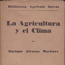 Libros antiguos: LA AGRICULTURA Y EL CLIMA AUTOR ENRIQUE ALCARAZ . Lote 37672090