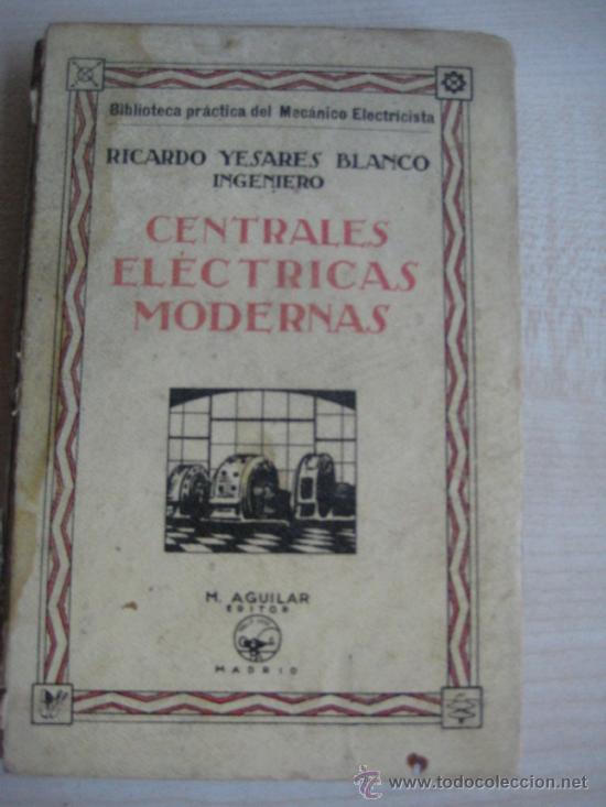 CENTRALES ELECTRICAS MODERNAS (Libros Antiguos, Raros y Curiosos - Ciencias, Manuales y Oficios - Física, Química y Matemáticas)