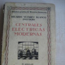 Libros antiguos: CENTRALES ELECTRICAS MODERNAS. Lote 37719255