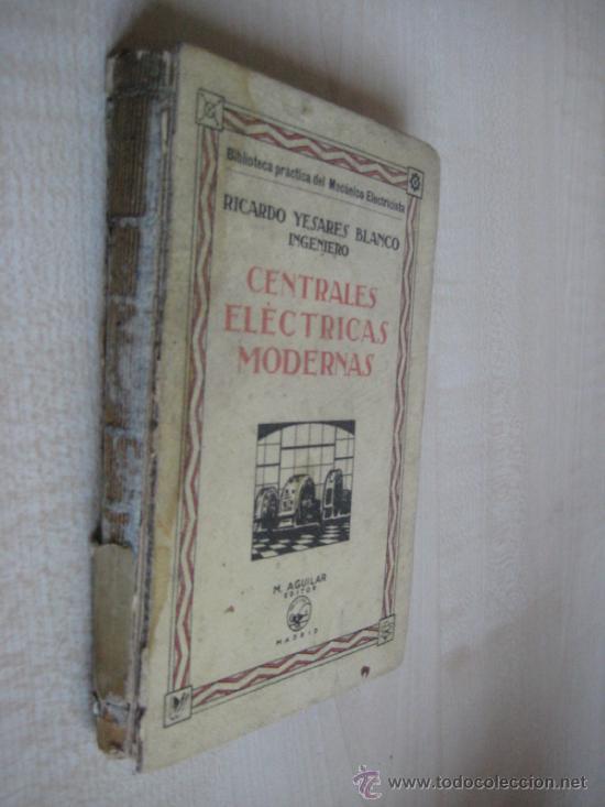 Libros antiguos: CENTRALES ELECTRICAS MODERNAS - Foto 2 - 37719255