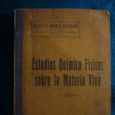 Libros antiguos: ANTONIO ROCASOLANO: - ESTUDIOS QUIMICO FISICOS SOBRE LA MATERIA VIVA - (ZARAGOZA, 1917) (DEDICADO). Lote 37771945