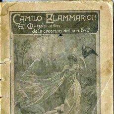 Libros antiguos: FLAMMARION : EL MUNDO ANTES DE LA CREACIÓN DEL HOMBRE TOMO I (BIBL. IRRADIACIÓN, MADRID, 1901). Lote 37852560