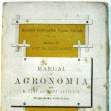 Libros antiguos: MANUAL DE AGRONOMIA - POR LUIS ALVAREZ ALVISTUR AÑO 1882. Lote 37915566