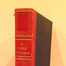 Libros antiguos: LE PIGEON VOYAGEUR ET LES COLOMBIERS MILITARIES / F. GIGOT / 1887. Lote 112438962