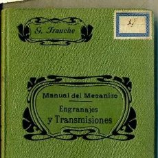 Libros antiguos: FRANCHE : MANUAL DEL MECÁNICO - ENGRANAJES Y TRANSMISIONES (ORRIER, 1910). Lote 38175836