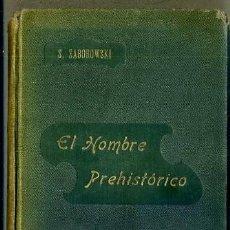 Libros antiguos: ZABOROWSKI : EL HOMBRE PREHISTÓRICO (MOLINS, C. 1900). Lote 38175958