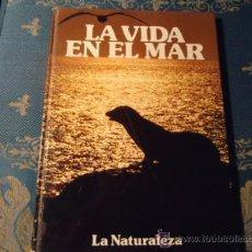Libros antiguos: LA VIDA EN EL MAR , LA TURALEZA. Lote 38389417