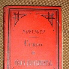 Libros antiguos: CURSO DE FISICA EXPERIMENTAL POR ANDRES DE MONTALVO. HIJOS DE RODRIGUEZ, VALLADOLID 1893. LEER. Lote 38708769