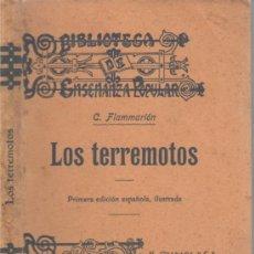 Libros antiguos: LOS TERREMOTOS: AUTOR: C. FLAMMARIÓN. BIBL. ENSEÑANZA POPULAR. EDIT: F. GRANADA Y Cª. 189X. 1ª ED. Lote 38786862