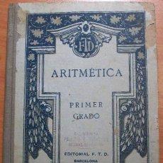 Libros antiguos: ARITMÉTICA. PRIMER GRADO. ED. FTD. BARCELONA 1921. Lote 38854476