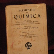 Libros antiguos: ELEMENTOS DE QUÍMICA. GUILLERMO OSTWALD. ED. GUSTAVO GILÍ. 1917. Lote 38869972
