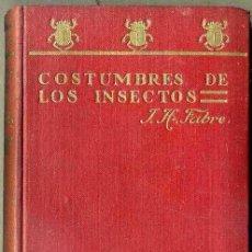 Libros antiguos: FABRE : COSTUMBRES DE LOS INSECTOS (ESPASA CALPE, 1936). Lote 38914975
