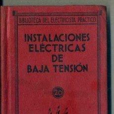Libros antiguos: BIBLIOTECA DEL ELECTRICISTA PRÁCTICO : INSTALACIONES ELÉCTRICAS BAJA TENSIÓN (ESPASA CALPE, 1932). Lote 38951818
