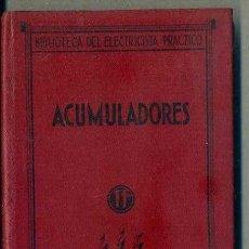 Libros antiguos: BIBLIOTECA DEL ELECTRICISTA PRÁCTICO : ACUMULADORES (ESPASA CALPE, 1933). Lote 38951831