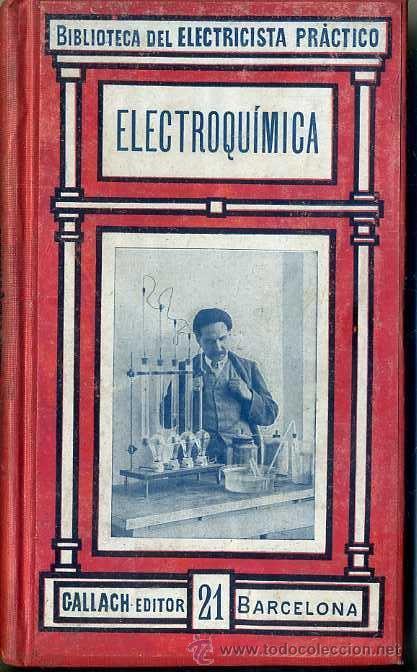 BIBLIOTECA DEL ELECTRICISTA PRÁCTICO : ELECTROQUÍMICA (CALPE, C. 1920) (Libros Antiguos, Raros y Curiosos - Ciencias, Manuales y Oficios - Física, Química y Matemáticas)