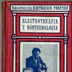 Libros antiguos: BIBLIOTECA DEL ELECTRICISTA PRÁCTICO : ELECTROTERAPIA Y RÖNTGENOLOGÍA (CALPE, C. 1920). Lote 38951925