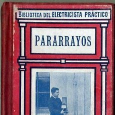 Libros antiguos: BIBLIOTECA DEL ELECTRICISTA PRÁCTICO : PARARRAYOS (CALPE, C. 1920). Lote 38951948