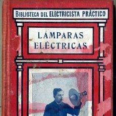 Libros antiguos: BIBLIOTECA DEL ELECTRICISTA PRÁCTICO : LÁMPARAS ELÉCTRICAS (CALPE, C. 1920). Lote 38952198