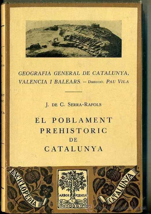 SERRA RÀFOLS : EL POBLAMENT PREHISTÒRIC DE CATALUNYA (BARCINO, 1930) (Libros Antiguos, Raros y Curiosos - Ciencias, Manuales y Oficios - Paleontología y Geología)