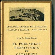 Libros antiguos: SERRA RÀFOLS : EL POBLAMENT PREHISTÒRIC DE CATALUNYA (BARCINO, 1930). Lote 133933773