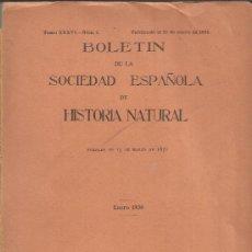 Libros antiguos: BOLETÍN DE LA SOCIEDAD ESPAÑOLA DE HISTORIA NATURAL.MUSEO NACIONAL DE CIENCIAS NATURALES.MADRID.1936. Lote 39003783