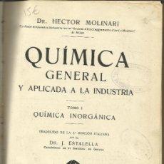 Libros antiguos: QUÍMICA GENERAL. DR. HECTOR MOLINARI GUSTAVO GILI EDITOR. BARCELONA.1914 . Lote 39147227