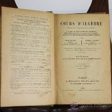 Libros antiguos: LP-009 - COURS D'ALGEBRE. PAUL ROLLET. EDIT. FELIX ALCAN. 1924.. Lote 39260771
