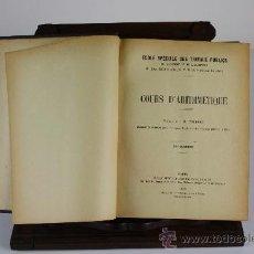Libros antiguos: 6014- COURS D'ARITMETIQUE. M. FOURREY. EDIT. ECOLE SPECIALE DES TRAVAUX PUBLICS. 1933.. Lote 39295359