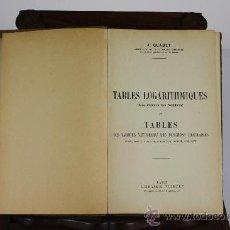 Libros antiguos: 5956- TABLES LOGARITHMES DES NOMBRES. J. GUADET. EDIT. VUIBERI. 1931.. Lote 39295546