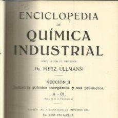 Libros antiguos: QUÍMICA INDUSTRIAL. FRITZ ULLMANN. SECC II. TOMO II. GUSTAVO GILI EDITOR. BARCELONA. 1931. Lote 39383256