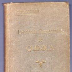 Libros antiguos: LECCIONES ELEMENTALES DE QUÍMICA. LUIS OLBÉS Y ZULOAGA. 8ª EDICION.. Lote 39467145