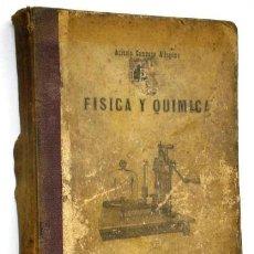 Libros antiguos: FÍSICA Y QUÍMICA POR ACISCLO CAMPANO ALFAGEME DE IMPR. VIUDA DE FERRER E HIJO, LA CORUÑA 1896/1897. Lote 39445456