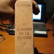 Libros antiguos: ANTIGUO LIBRO QUIMICA EL MUNDO EN LA RETORTA. Lote 39602082