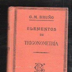 Libros antiguos: ELEMENTOS DE TRIGONOMETRIA POR G.M.BRUÑO. 1928. 5º EDICION. LEER.. Lote 87659999