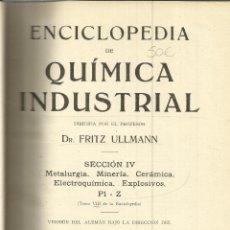 Libros antiguos: ENCICLOPEDIA DE QUÍMICA INDUSTRIAL. FRITZ ULLMANN. SECCIÓN IV. TOMO VIII. EDIC. GUSTAVO GILI. 1932. . Lote 39613869