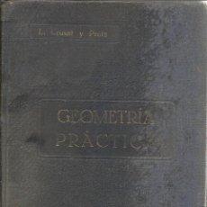 Libros antiguos: GEOMETRÍA PRÁCTICA. L. CRUSAT Y PRATS. LIBRERIA BOSH. MARCELONA. 1931. Lote 39660918